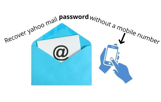 How to Recover yahoo mail password without a mobile number?