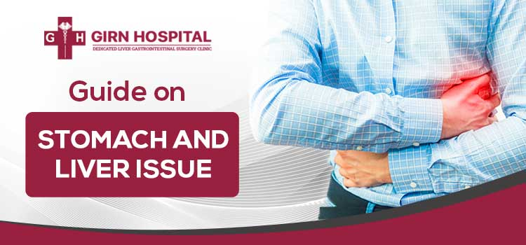 Everything you should know stomach and liver problem condition and treatment